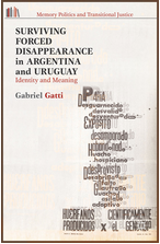 GATTI, Gabriel (2014). Surviving forced disappearance in Argentina and Uruguay