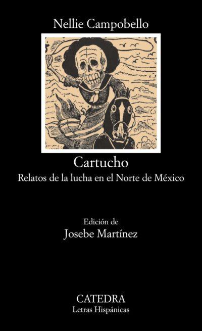 Cartucho. Relatos de la lucha en el norte de México