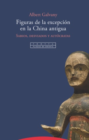 "Albert Galvany has published the book """"Figuras de la excepción en la China antigua. Sabios, desviados y autócratas"""